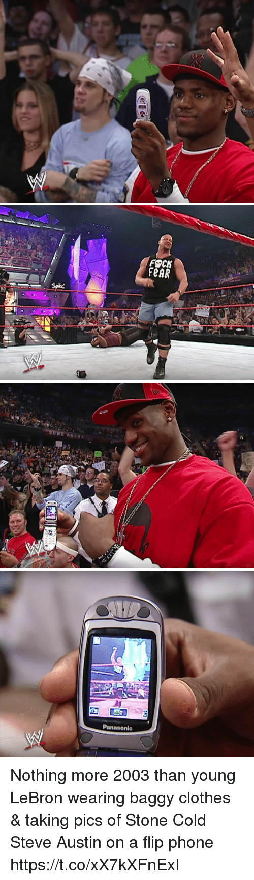 Clothes, Funny, and Phone: FOCK  FeAR   UND   Panasonic Nothing more 2003 than young LeBron wearing baggy clothes & taking pics of Stone Cold Steve Austin on a flip phone https://t.co/xX7kXFnExI
