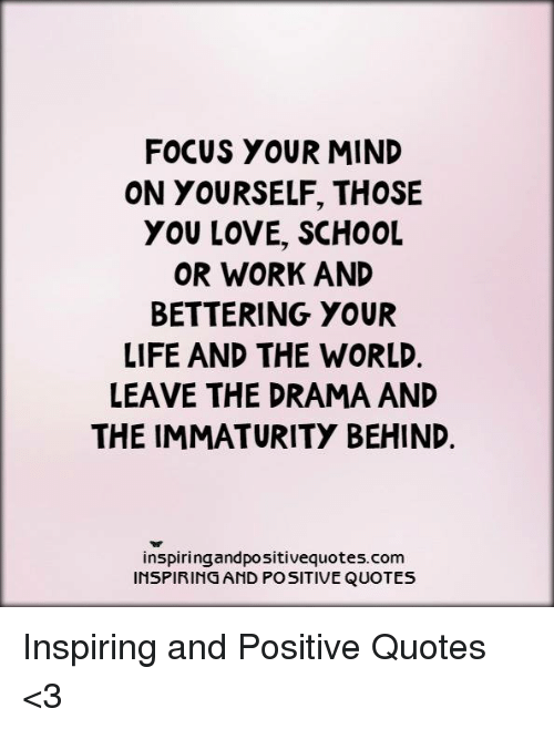 FOCUS YOUR MIND ON YOURSELF THOSE YOU LOVE SCHOOL OR WORK ...