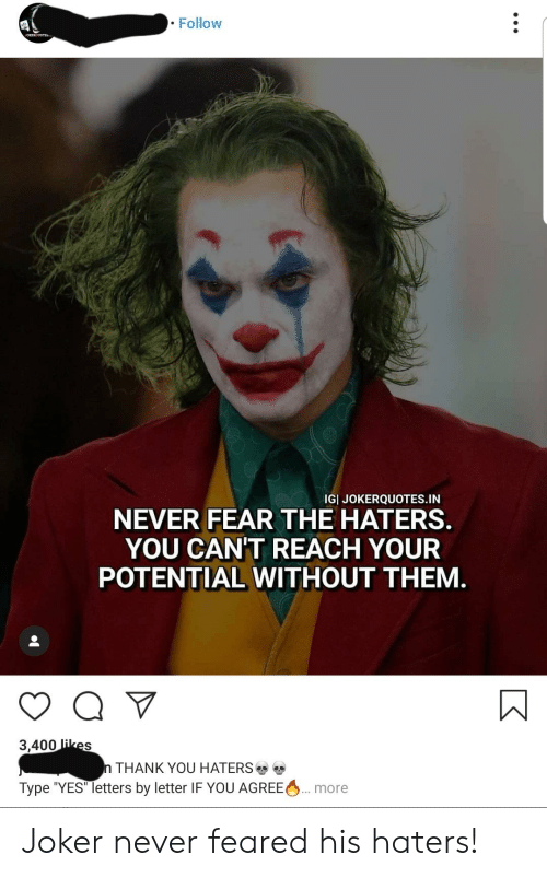 follow igi jokerquotes in never fear the haters you cant reach