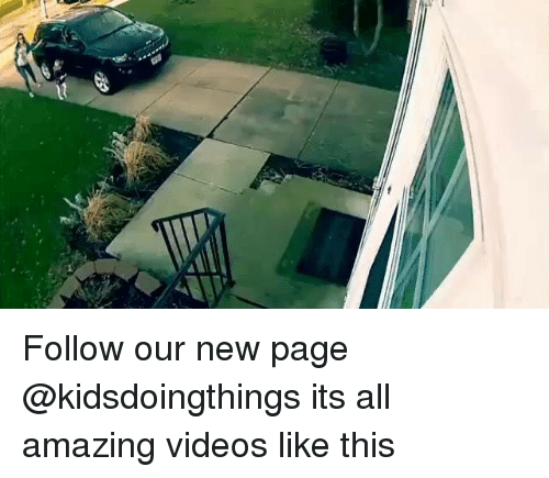 Videos, Dank Memes, and Amazing: Follow our new page @kidsdoingthings its all amazing videos like this