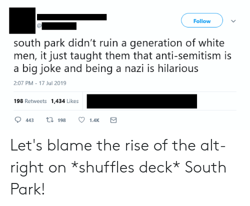 Follow South Park Didn't Ruin a Generation of White Men It