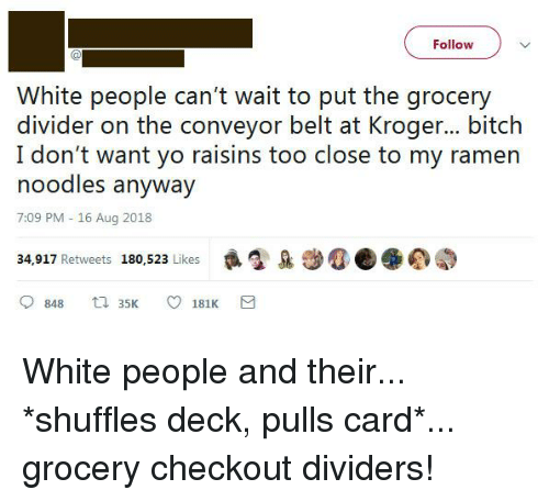 Follow White People Can't Wait to Put the Grocery Divider on the