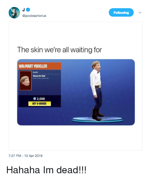 Following The Skin Were All Waiting For Walmart Vodeller Outfit
