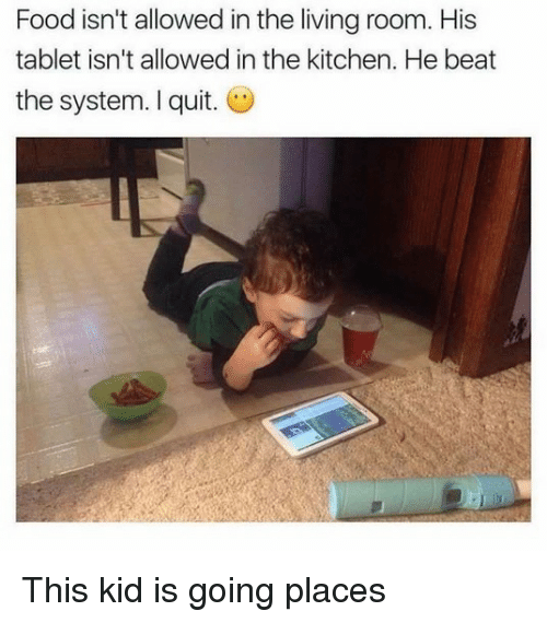 No Tablet In Kitchen No Food In Living Room