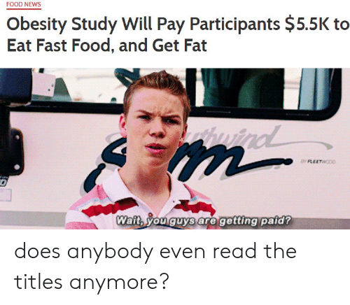 FOOD NEWS Obesity Study Will Pay Participants $55K to Eat ...