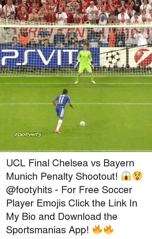 Chelsea, Click, and Memes: FOOT YHirs UCL Final Chelsea vs Bayern Munich Penalty Shootout! 😱😲 @footyhits - For Free Soccer Player Emojis Click the Link In My Bio and Download the Sportsmanias App! 🔥🔥