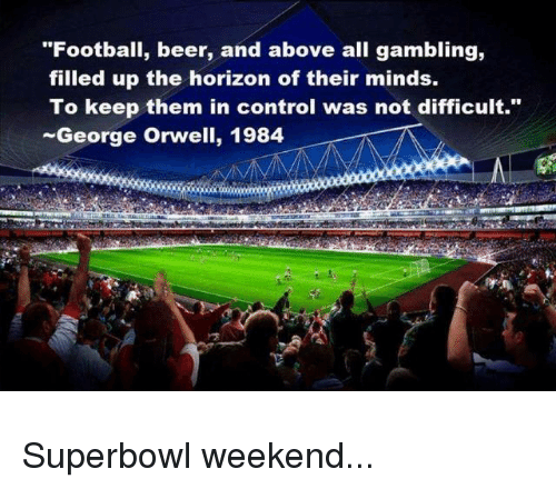 Football Beer and Above All Gambling Filled Up the Horizon