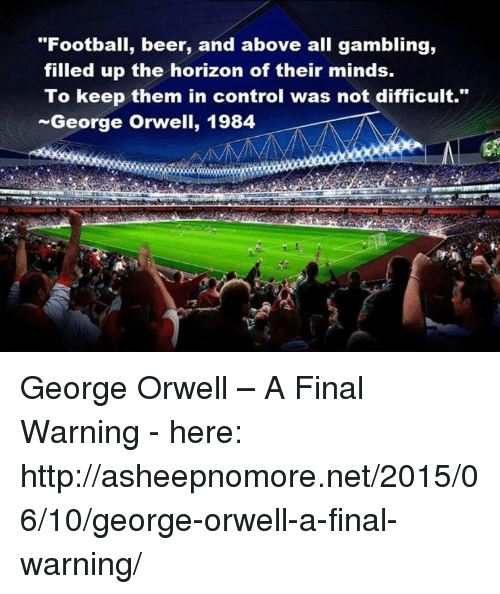 WARNING  Orwell s        Is the Future Your Liberal Friends Want     Broadway World text      warning george orwell     x    wallpaper Art HD Wallpaper