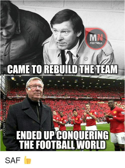 Memes, 🤖, and Saf: FOOTBALL  CAME TO REBUILD THE TEAM  IIELO  ENDEDUPCONQUERING  THE FOOTBALL WORLD SAF 👍