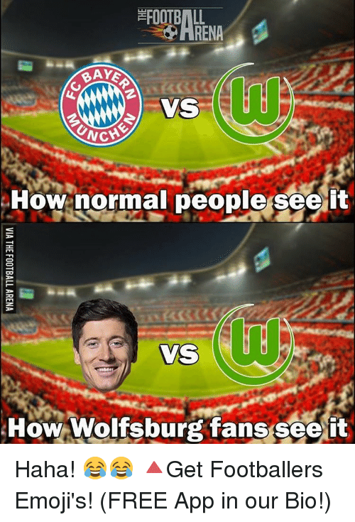 Baked, Emoji, and Memes: FOOTBALL  HRENA  BAKE  VS  KNCH  How normal people see it  VS  How Wolfsburg fans see it Haha! 😂😂 🔺Get Footballers Emoji's! (FREE App in our Bio!)