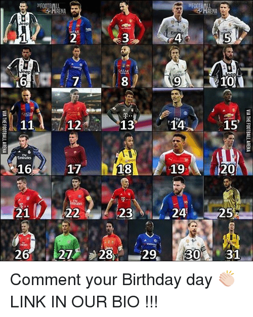 Birthday, Memes, and Emirates: FOOTBALL  Jeep  TAR  Jeep  QATA  11  12  Emirates  16  18  22 23  26  27  28  29  FIV  14  24  15  25 Comment your Birthday day 👏🏻 LINK IN OUR BIO !!!