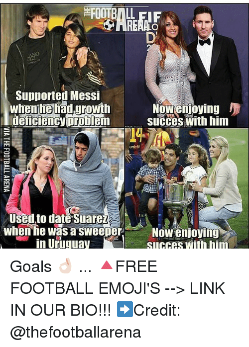Dating, Football, and Goals: FOOTBALL  Supported Messi  whenhelhad.growth  eficiency prob  NOW(enjoying  deficiency probiesucces with him  unicf  Used to date Suareż  when he was a sweeper  in Uruguay  fs  Now enjoying  Succes with him Goals 👌🏻 ... 🔺FREE FOOTBALL EMOJI'S --> LINK IN OUR BIO!!! ➡️Credit: @thefootballarena