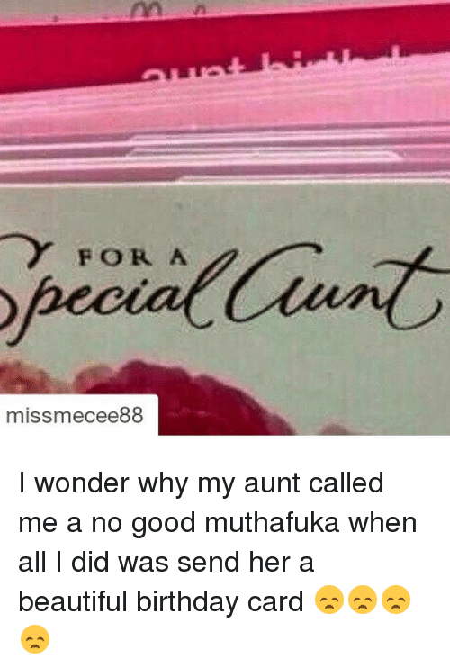 For A Missmecee88 I Wonder Why My Aunt Called Me A No Good Muthafuka