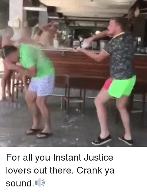 Memes, Justice, and 🤖: For all you Instant Justice lovers out there. Crank ya sound.🔊