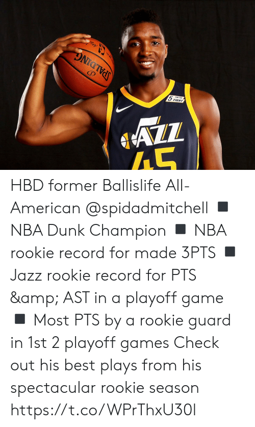 Dunk, Memes, and Nba: FOR  FIGHT HBD former Ballislife All-American @spidadmitchell  ◾️ NBA Dunk Champion   ◾️ NBA rookie record for made 3PTS ◾️ Jazz rookie record for PTS & AST in a playoff game ◾️ Most PTS by a rookie guard in 1st 2 playoff games  Check out his best plays from his spectacular rookie season https://t.co/WPrThxU30l