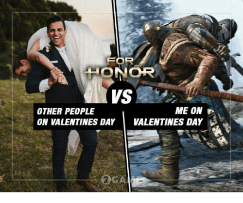 when someone pronounces it valentines day meme as me memes - For HONOR VS ME ON P OTHER PEOPLE VALENTINES DAY ON