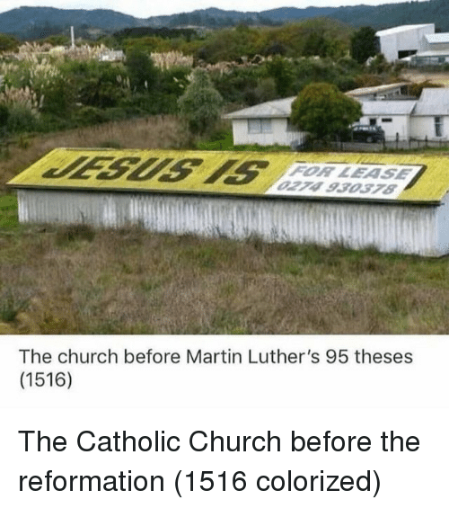 Church, Martin, and Catholic: FOR LEASE  274 93037S  The church before Martin Luther's 95 theses  (1516) The Catholic Church before the reformation (1516 colorized)
