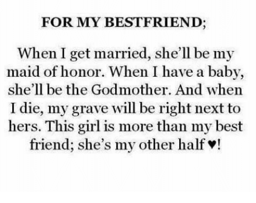 Best Friend And For My Bestfriend When I Get Married