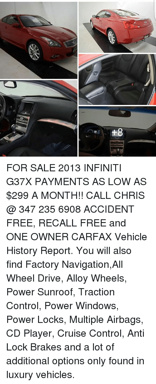 For SALE 2013 INFINITI G37X PAYMENTS AS LOW AS $299 a MONTH!! CALL ...