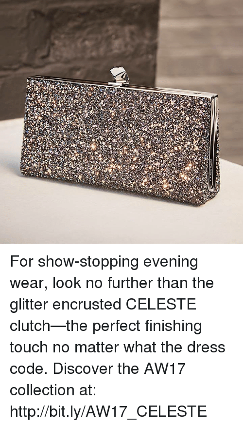 Memes, The Dress, and Discover: For show-stopping evening wear, look no further than the glitter encrusted CELESTE clutch—the perfect finishing touch no matter what the dress code. Discover the AW17 collection at: http://bit.ly/AW17_CELESTE
