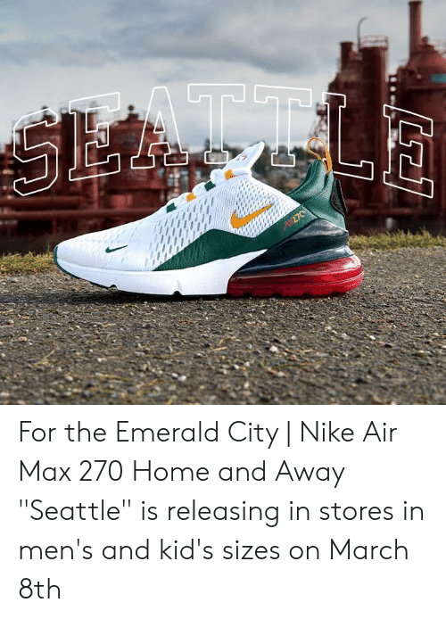 well known official official supplier For the Emerald City | Nike Air Max 270 Home and Away ...