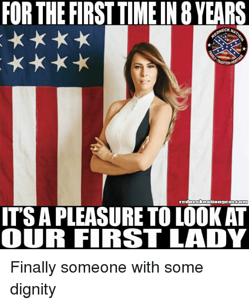 Memes, Time, and 🤖: FOR THE FIRST TIME IN 8 YEARS  ITS A PLEASURE TO LOOK AT  OUR FIRST LADY Finally someone with some dignity