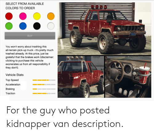 Who, Van, and For: For the guy who posted kidnapper van description.