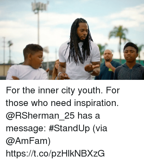 For The Inner City Youth Those Who Need Inspiration RSherman 25 Has A