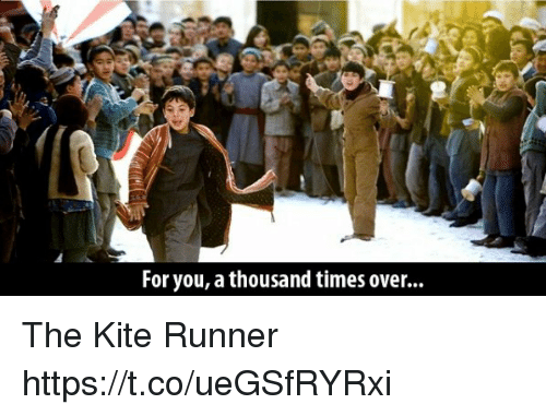 The Kite Runner Forgiveness Quotes: 25+ Best Memes About The Kite Runner