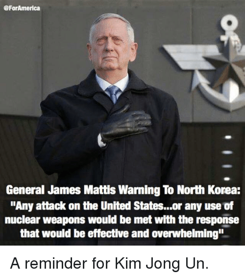 General James Mattis Warning To North Korea Any Attack On The United States Or Any Use -7257