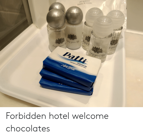 Hotel,  Welcome, and Forbidden: Forbidden hotel welcome chocolates