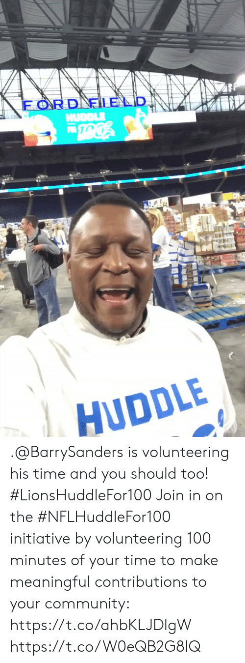 Community, Memes, and Ford: FORD ELELD  HUDDLE  HUDDLE .@BarrySanders is volunteering his time and you should too! #LionsHuddleFor100   Join in on the #NFLHuddleFor100 initiative by volunteering 100 minutes of your time to make meaningful contributions to your community: https://t.co/ahbKLJDIgW https://t.co/W0eQB2G8IQ