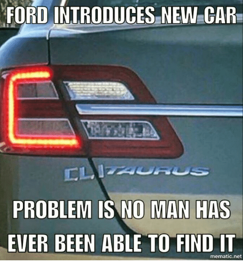 Memes Ford And Introduces New Car Problem Is No Man Has