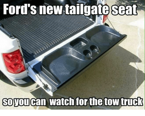 fords new tailgate seat soyoucan watch for the tow truck 30325696 ford's new tailgate seat soyoucan watch for the tow truck meme