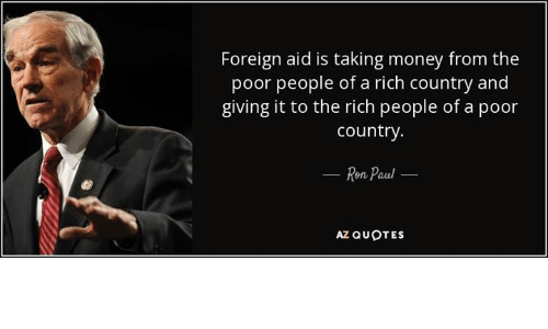Foreign Aid Is Taking Money From The Poor People Of A Rich Country