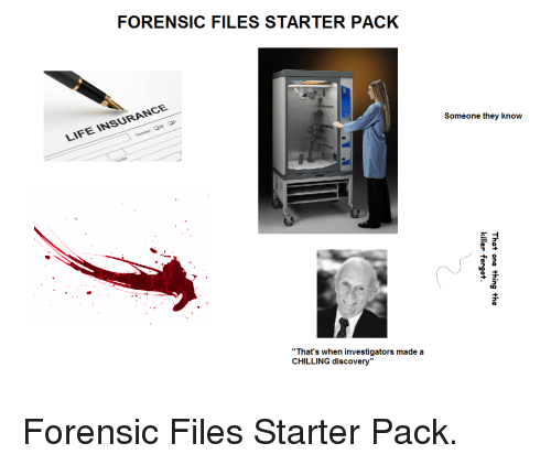FORENSIC FILES STARTER PACK INSURANCE LIFE That's When