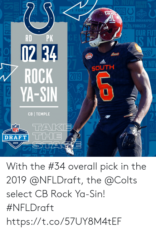 Adidas, Indianapolis Colts, and Memes: FORGE  DRAFT  25-27  INDIANAPOLIS  OLTS FORGED  OUR FUT  RD PK  S NO  adidas  ROCK  YA-SIN  SOUTH  2019  AR  CB TEMPLE  TAKE  NFL  DRAFT  2019  F T With the #34 overall pick in the 2019 @NFLDraft, the @Colts select CB Rock Ya-Sin! #NFLDraft https://t.co/57UY8M4tEF
