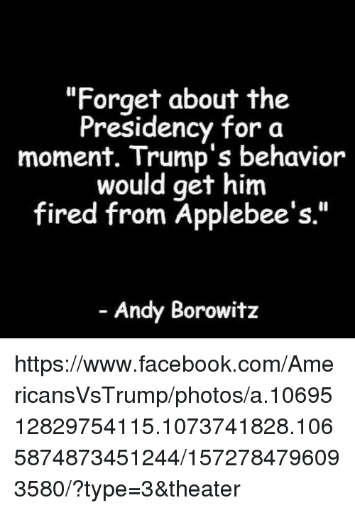 forget about the presidency for a moment trump s behavior would get