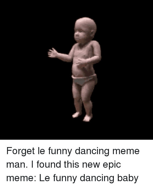 forget le funny dancing meme man i found this new 22202501 ✅ 25 best memes about dancing meme dancing memes