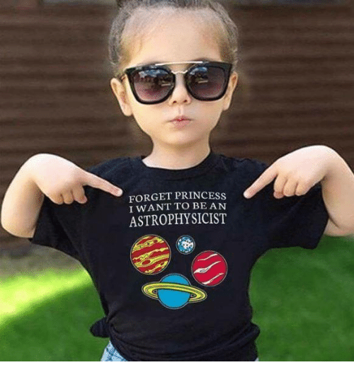 Forget Princess To Be An Astrophysicist Meme On Me Me