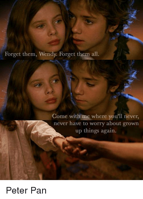 Me forget never peter pan