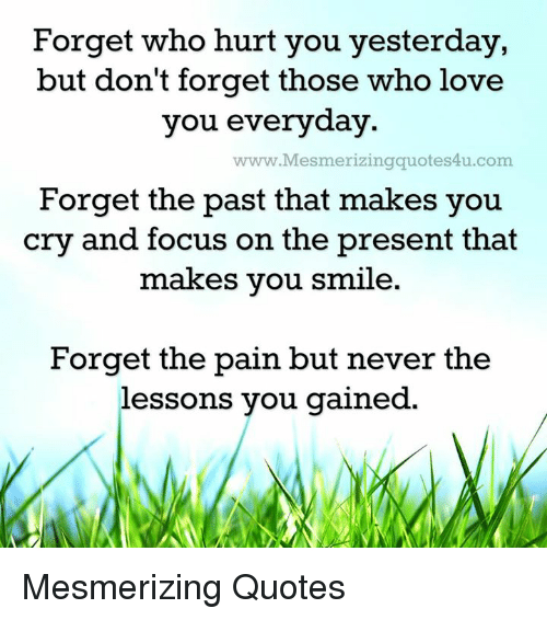 Love, Memes, And Focus: Forget Who Hurt You Yesterday, But Donu0027