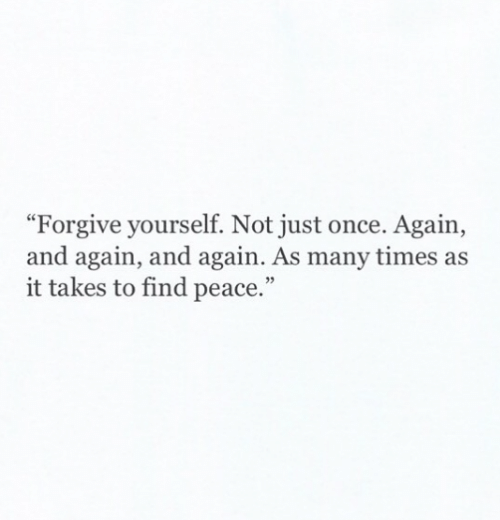 "Memes, Peace, and 🤖: ""Forgive yourself. Not just once. Again,  and again, and again. As many times as  it takes to find peace."""
