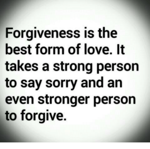forgiveness is the best form of love it takes a 7103578 ✅ 25 best memes about forgiveness forgiveness memes