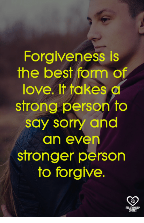 Forgiveness Is The Best Form Of Love It Takes D Strong Person To Say