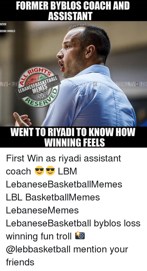 Friends, Troll, and Images: FORMER BYBLOS COACH AND  ASSISTANT  GESSE  SCODE IMAGES  TBALLTVOLEB  ESER  WENT TO RIVADI TO KNOW HOW  WINNING FEELS First Win as riyadi assistant coach 😎😎 LBM LebaneseBasketballMemes LBL BasketballMemes LebaneseMemes LebaneseBasketball byblos loss winning fun troll 📸 @lebbasketball mention your friends