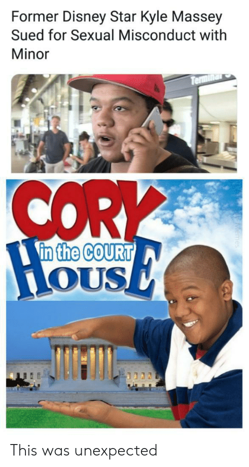 Disney, Star, and Sued: Former Disney Star Kyle Massey  Sued for Sexual Misconduct with  Minor  CORY  in the CoURT  OUS This was unexpected