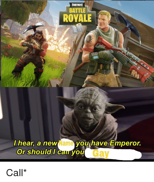 FORTNITE BATTLE ROVALE I Hear a New Name You Have Emperor or