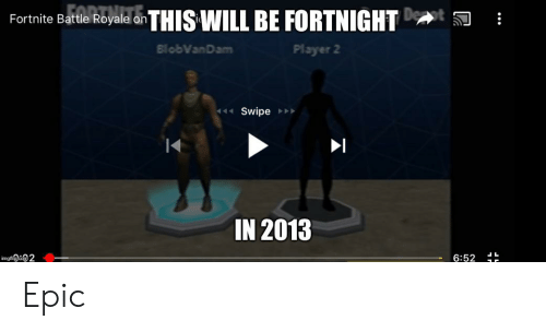 Fortnite Battle Royale Onthis Will Be Fortnight Blobvandam