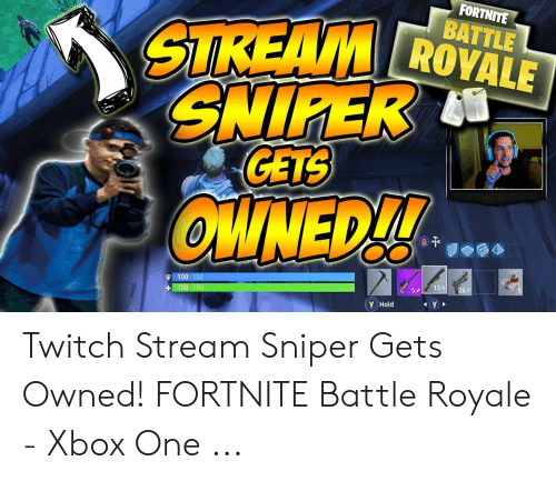 FORTNITE BATTLE STREAM ROVALE SMIPER GETS OWNEDL! B-T 100